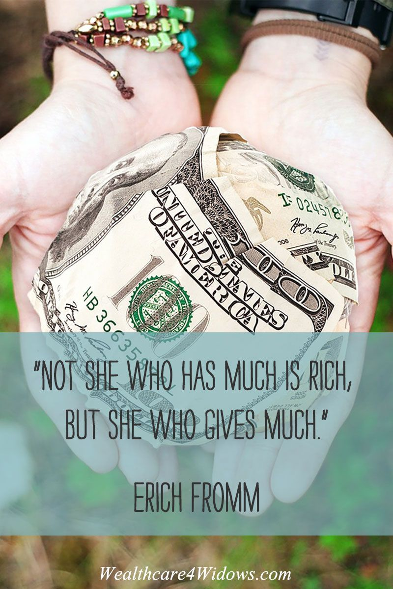 """""""Not she who has much is rich, but she who gives much."""" ~Erich Fromm"""