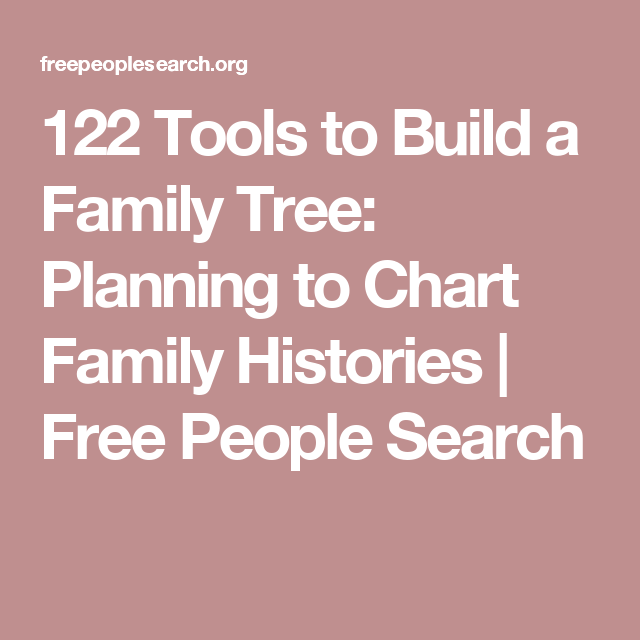 122 tools to build a family tree planning to chart family histories