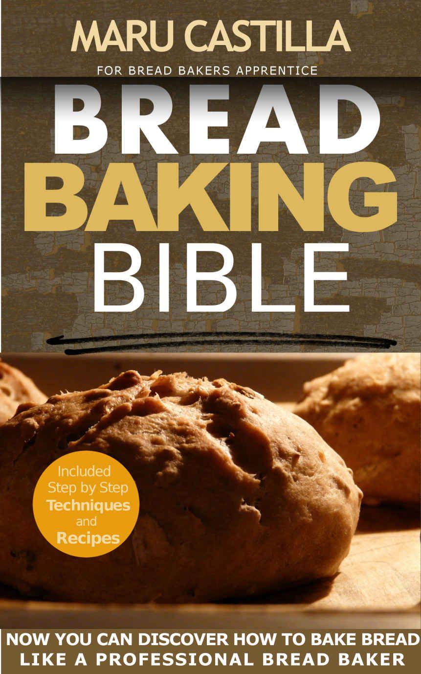 Bread baking bible for bread bakers apprentice homemade