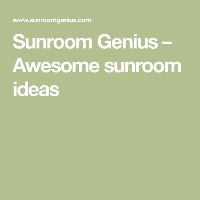 Sunroom Genius Awesome Sunroom Ideas Sunroom Genius Outdoor Projects