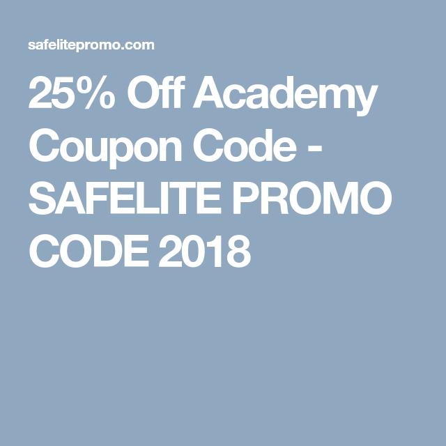 25 Off Academy Coupon Code Safelite Promo Code 2018 Coding Coupons Promo Codes