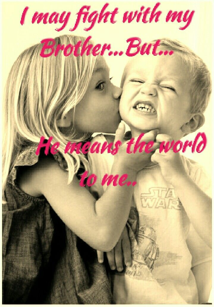 Love u my first n last crushes Everything that I love I love my Mesmerizing Brother And Sister Love Quotes
