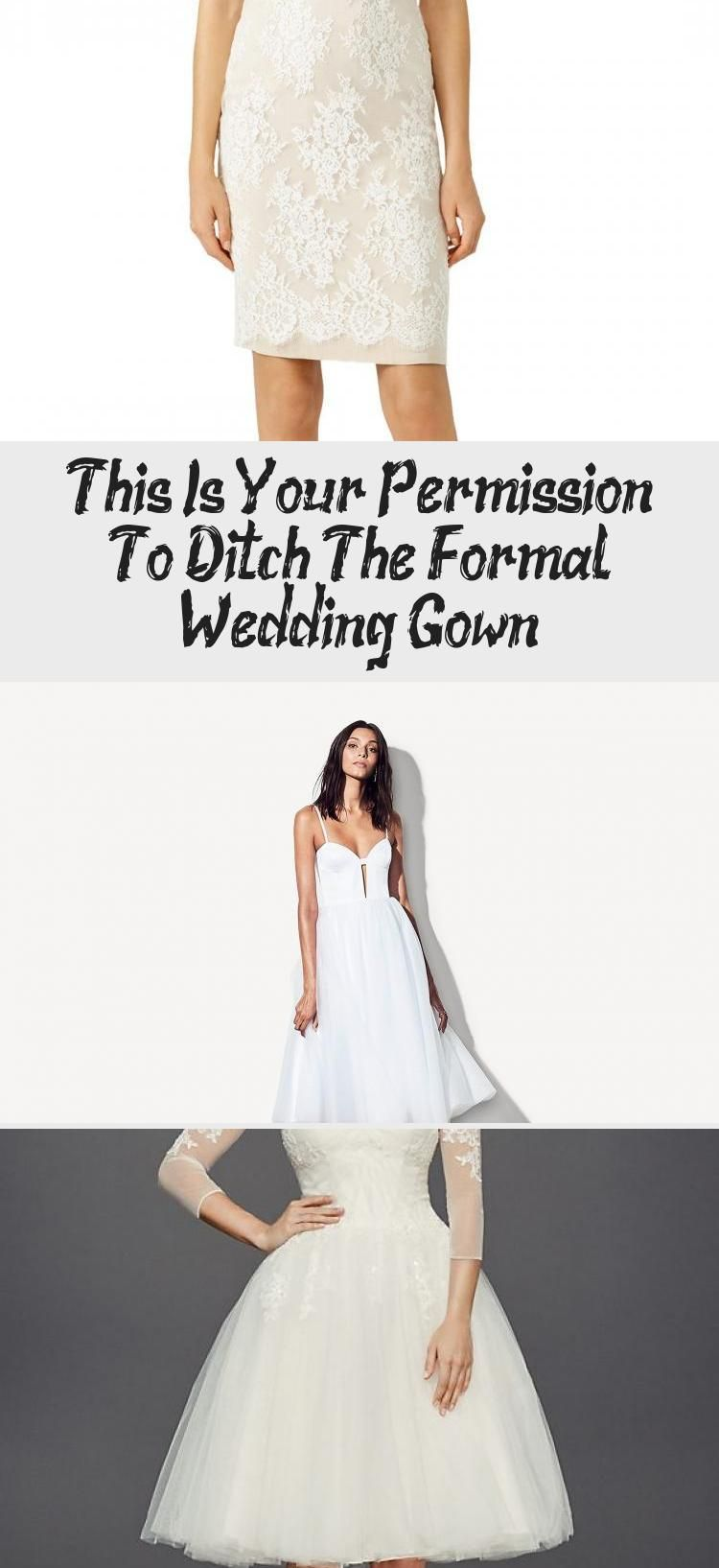 This Is Your Permission To Ditch The Formal Wedding Gown Clothing Dress Formal Wedding Gown Modern Short Wedding Dress Online Wedding Dress [ jpg ]