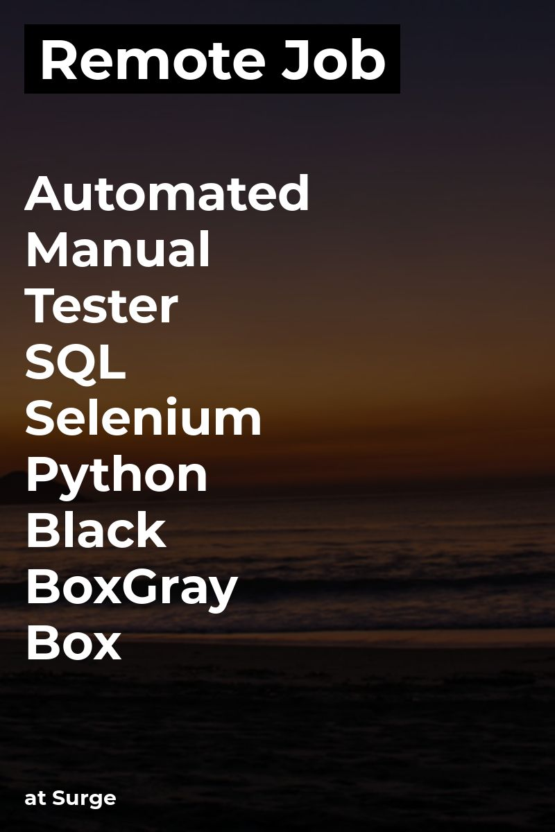 Remote Automated & Manual Tester SQL & Selenium, Python