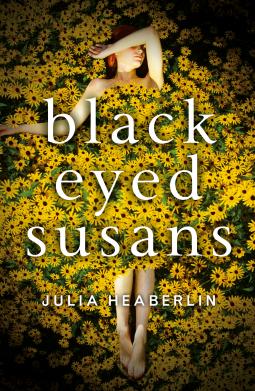 Black Eyed Susans | Julia Heaberlin | 9780718181338 | NetGalley
