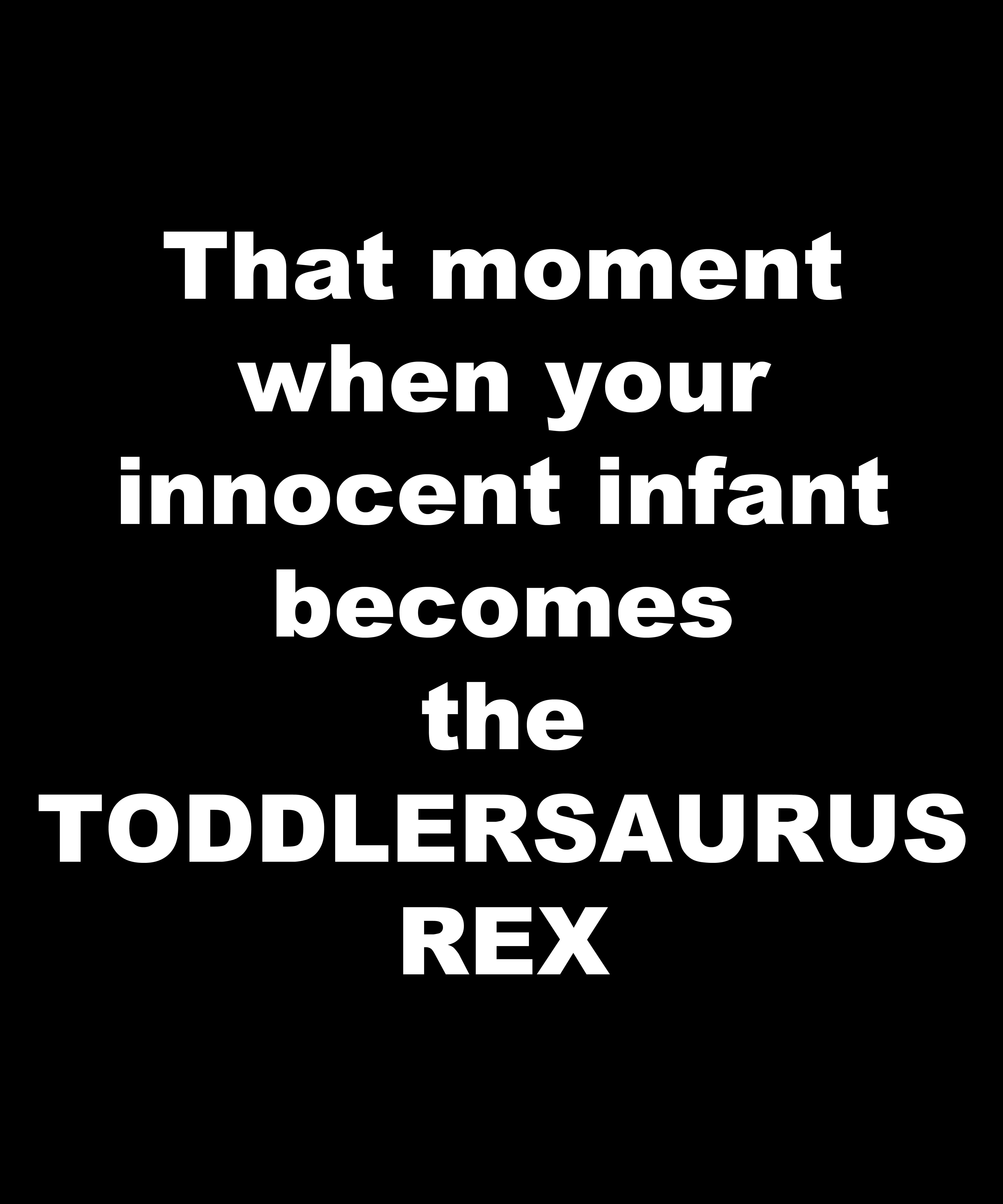Funny Joke About Babies And Toddlers Meme Quote Saying Funny Mom Quotes Friday Quotes Funny Funny Mom Memes