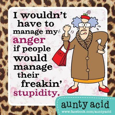 Anger Management vs Freakin' Stupidity
