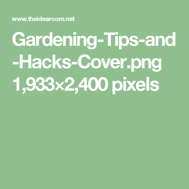 Gardening-Tips-and-Hacks-Cover.png 1,933×2,400 pixels