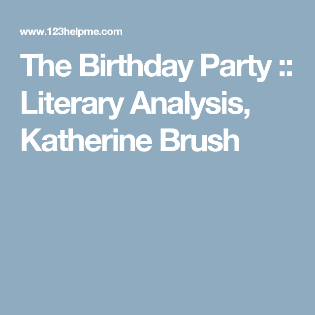 The Birthday Party  Literary Analysis Katherine Brush  Ftce