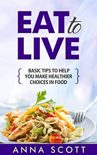 Eat to live tip guide on selecting healthy food clean eating eat tip guide on selecting healthy food healthy food guide healthy food list eat guides eat to live eat for life eat to live cookbook eat clean cook healthy forumfinder Choice Image