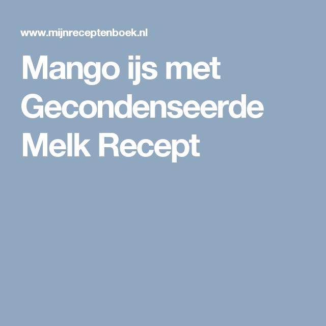 Mango ijs met Gecondenseerde Melk Recept