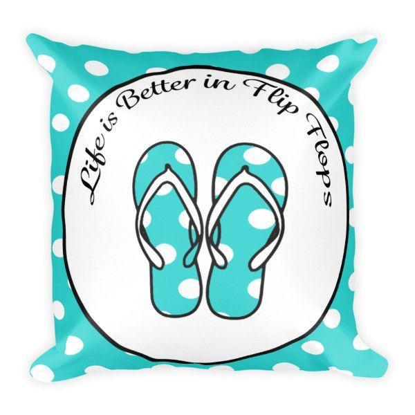 Life is Better in Flip Flops Pillow