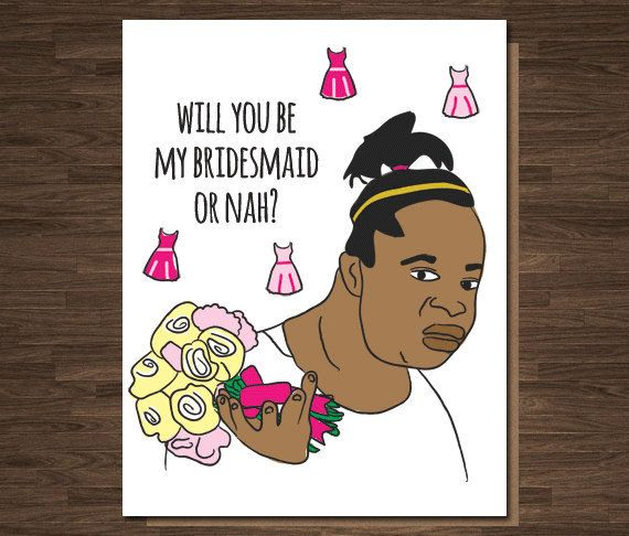 Funny Bridesmaid Card Funny Maid Of Honor Card Or Nah Funny Wedding Card Pop Culture Will You Bridesmaid Cards Funny Bridesmaid Funny Funny Wedding Cards