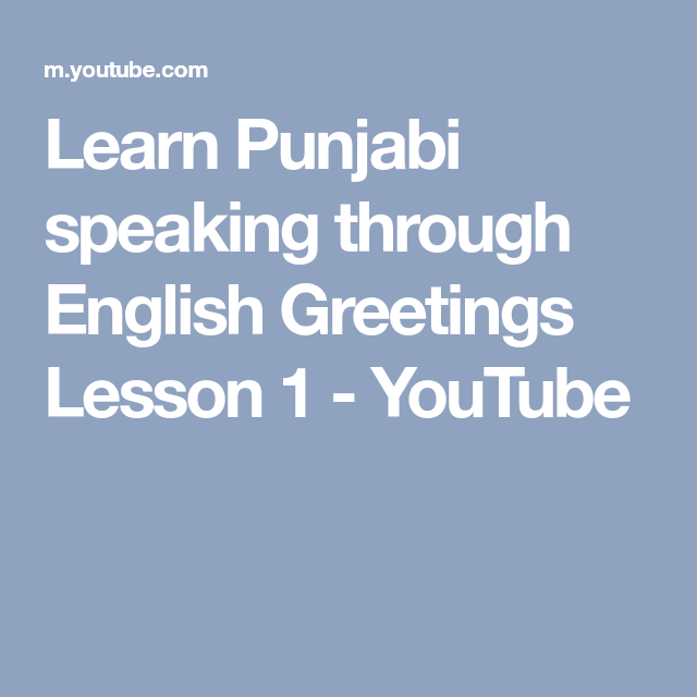 Learn Punjabi speaking through English Greetings Lesson 1