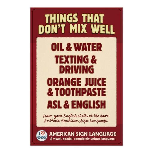 ASL & English don't mix.