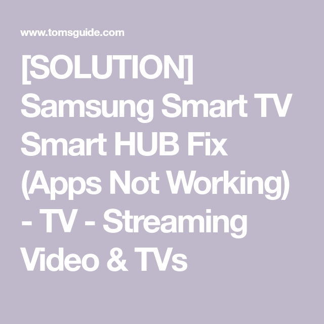 SOLUTION] Samsung Smart TV Smart HUB Fix (Apps Not Working
