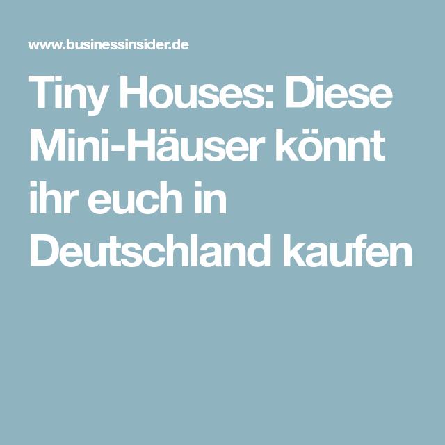 tiny houses diese mini h user k nnt ihr euch in deutschland kaufen tiny houses pinterest. Black Bedroom Furniture Sets. Home Design Ideas