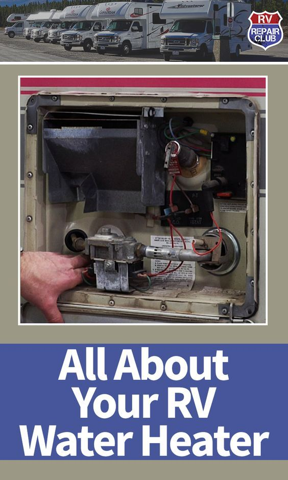 Rv Water Heater Overview And Troubleshoot Rv Water Heater Rv