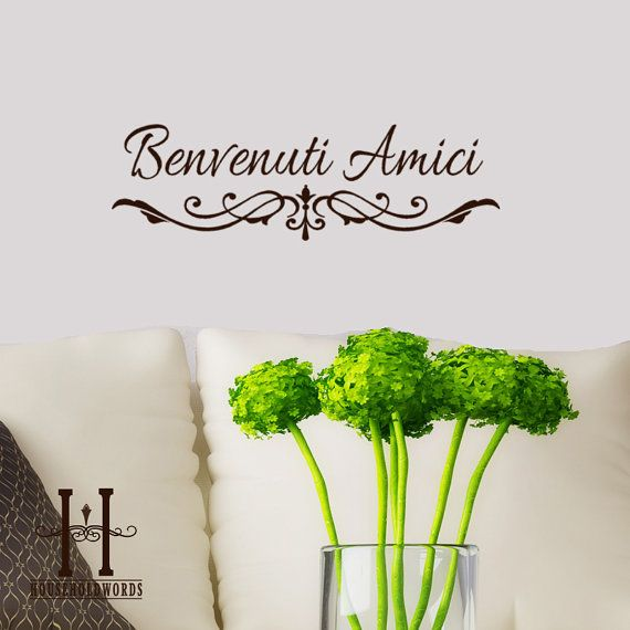 Benvenuti Amici Welcome Friends Italian words by ...