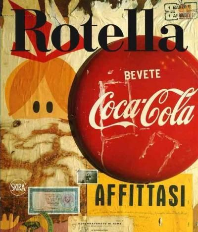 Mimmo Rotella 1944-1961: Catalogue Raisonne