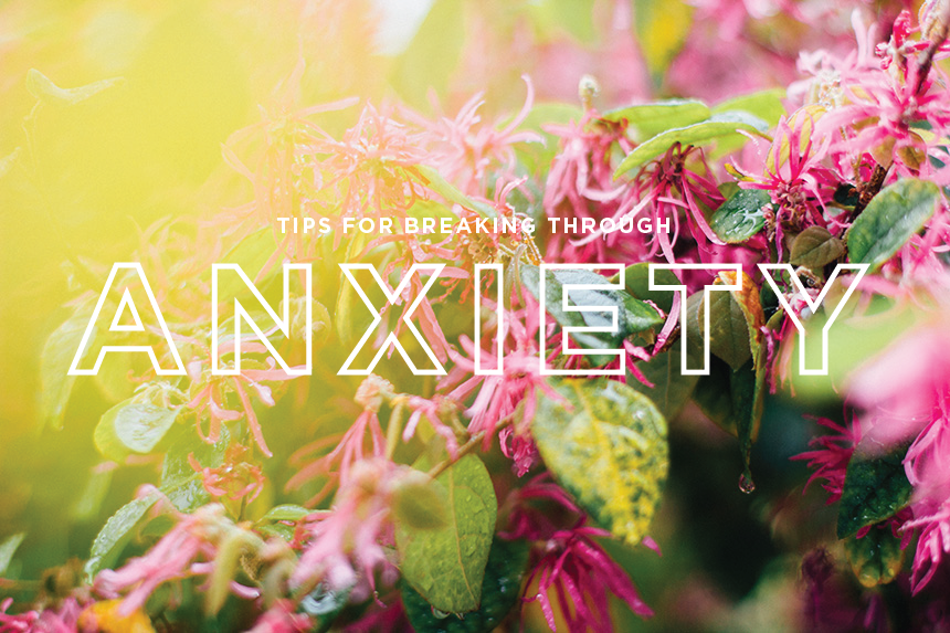 Tips for Dealing With Anxiety | Ann-Marie Loves