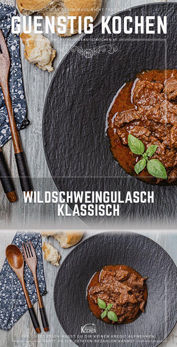 Ein Klassisches Wildschweingulasch Muss Es Zumindest 1x Im Jahr Geben Rezept Wildschweingulasch Schweine Gulasch Rezepte