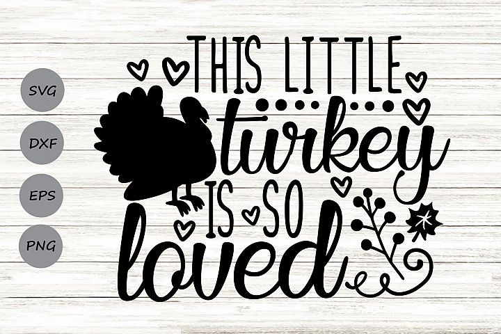 Download This Little Turkey Is So Loved Svg, Thanksgiving Svg ...