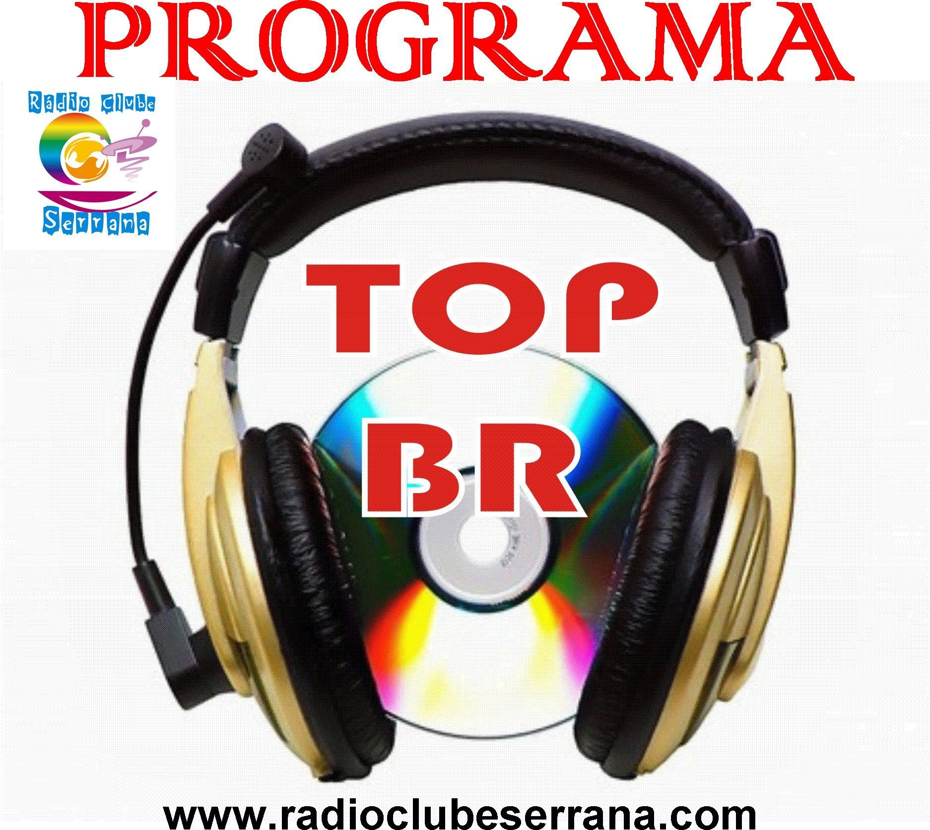 Programa Top Br de segunda a sexta com Wilson Lopes No PC www.radioclubeserrana.com No celular www.radioclubeserrana.com/mobile