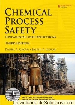 Solution Manual For Chemical Process Safety Fundamentals With