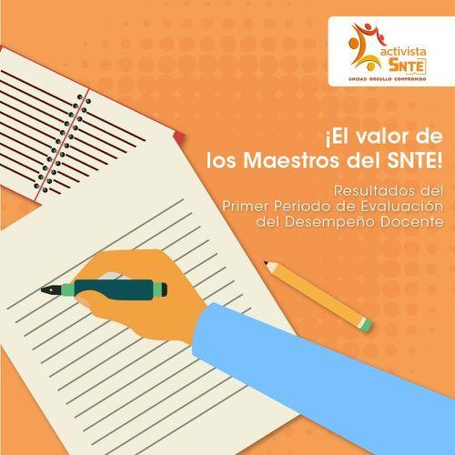 Posicionamiento del SNTE ante los Resultados del Primer Periodo de Evaluación del Desempeño Docente: https://activistasnte.mx/content/miactivismo/post/1382940