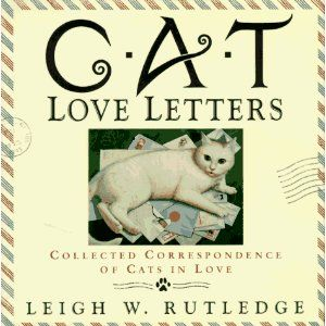 Cat Love Letters: Collected Correspondence of Cats in Love