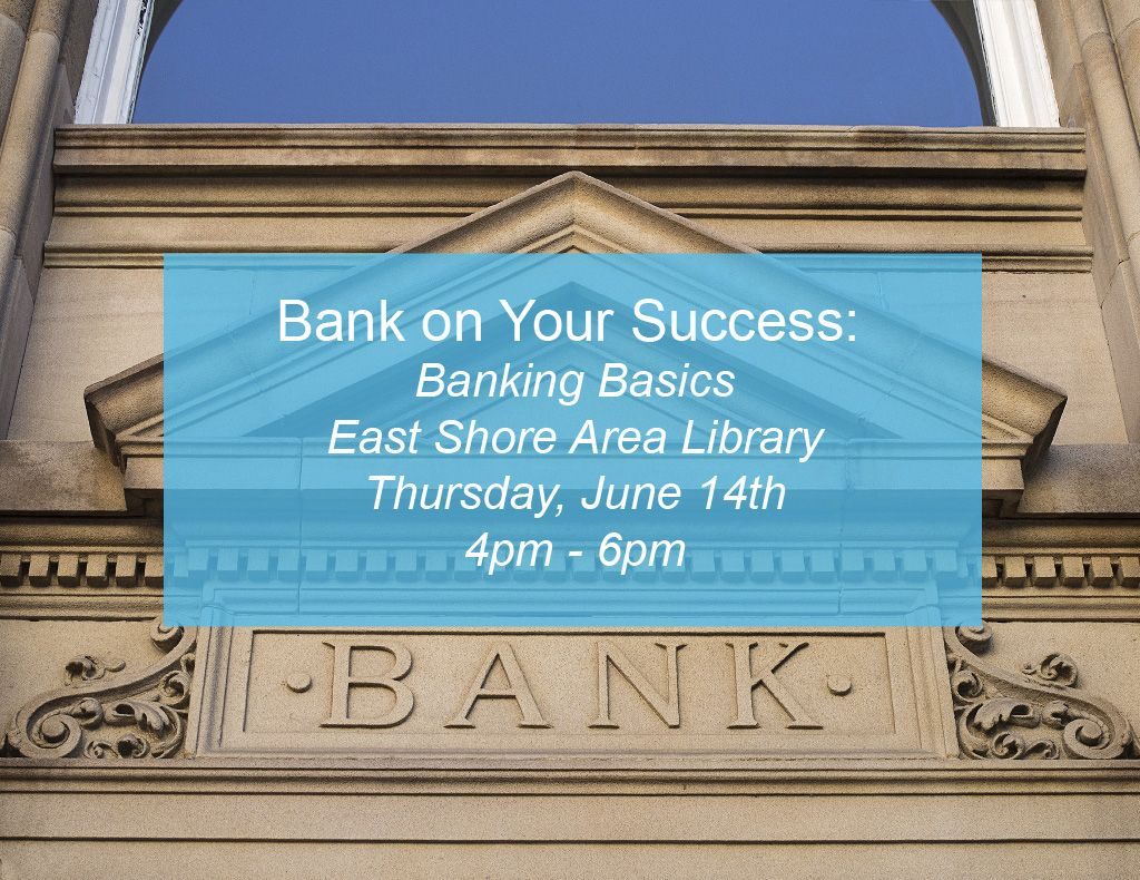 This Thursday July 14 Join Thelibrary For Bank On Your Success Banking Basics Do You Want To Learn How To Save Mo Financial Education Banking Saving Money