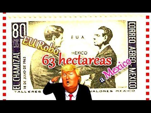 Trump y el Robo de 63 hectareas de suelo Mexicano, el Chamizal