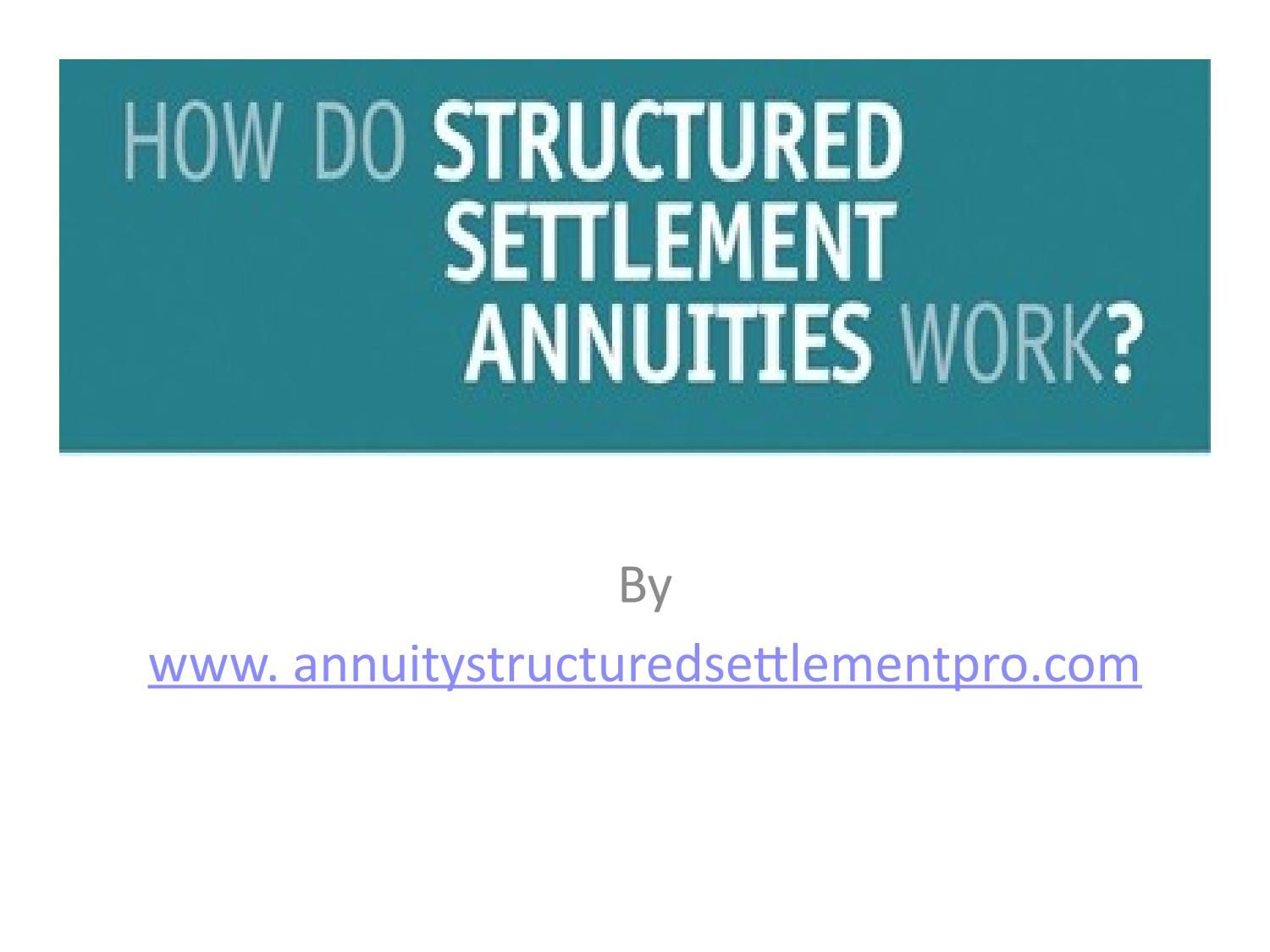 How Do Structured Settlements Work Annuity Structured Settlement