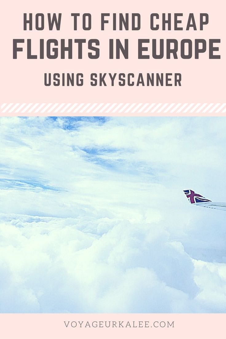 How to Find Cheap Flights in Europe Using Skyscanner