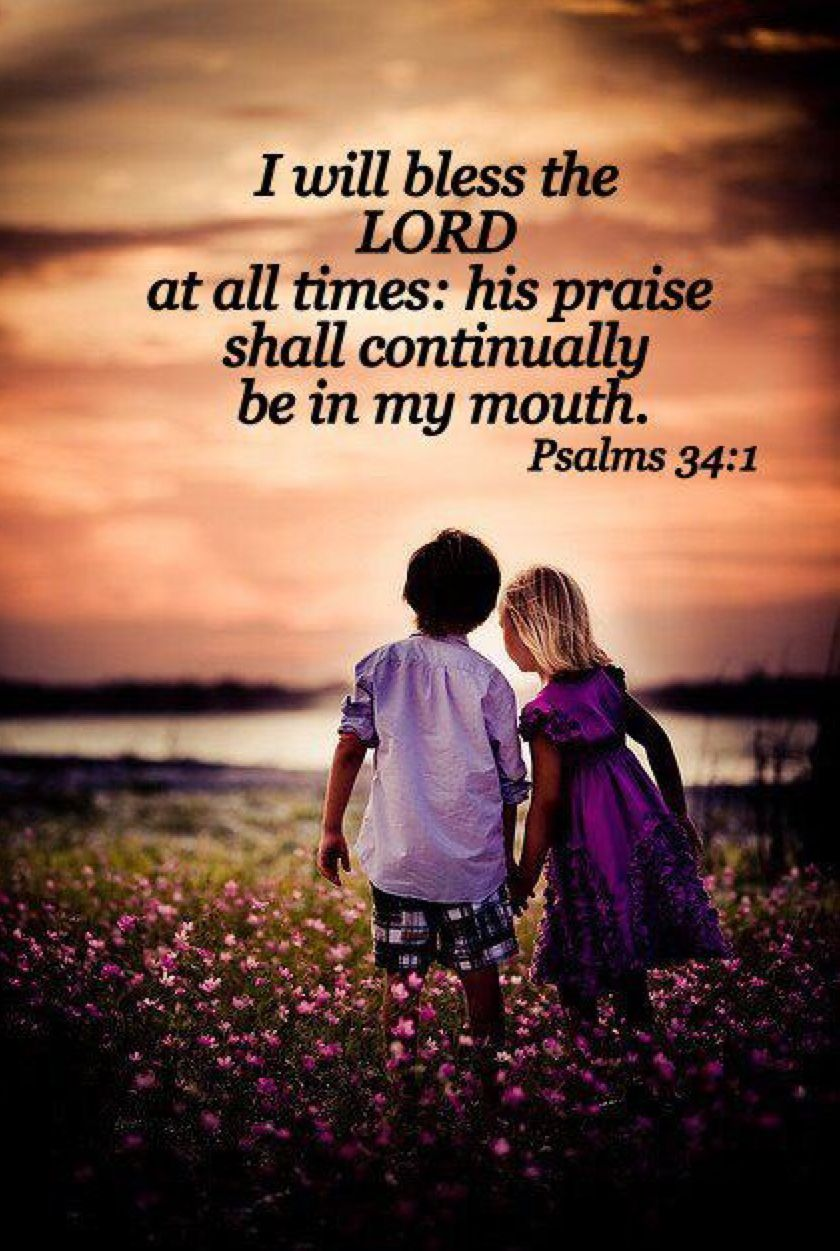 Psalm 34:1 | Bless the lord, Bible, Psalms