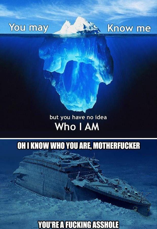 Scumbag iceberg.