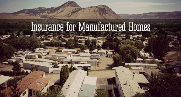 Insurance for manufactured homes manufactured home