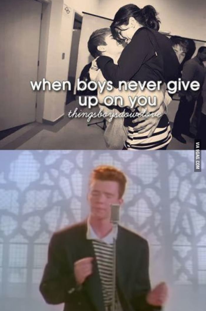 Never Gonna Give You Up Just Girly Things Funny Memes New Memes
