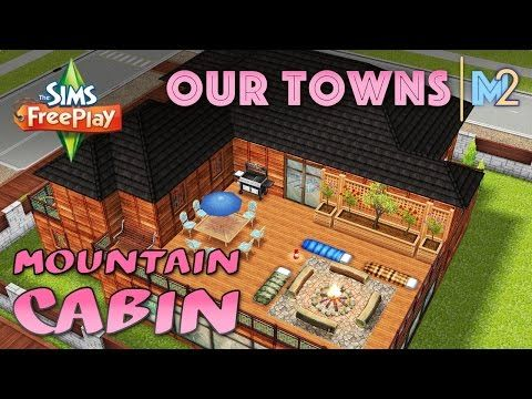 Sims FreePlay - Mountain Cabin (Original House Design) - YouTube
