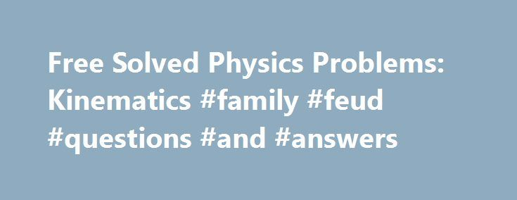 solved physics problems solved physics problems kinematics family ...