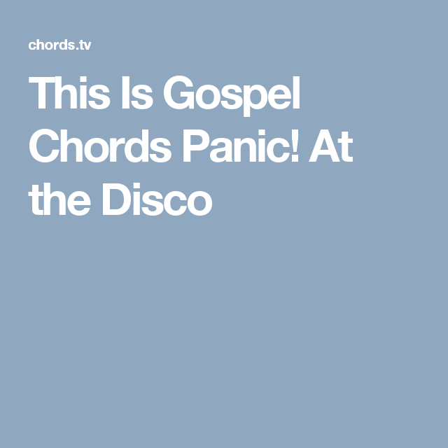 This Is Gospel Chords Panic! At the Disco | Love Song Lyrics 70\'s ...