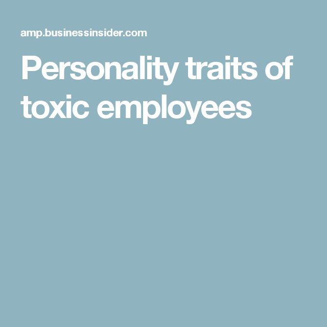 13 personality traits of toxic employees in 2018 | Think Positive ...