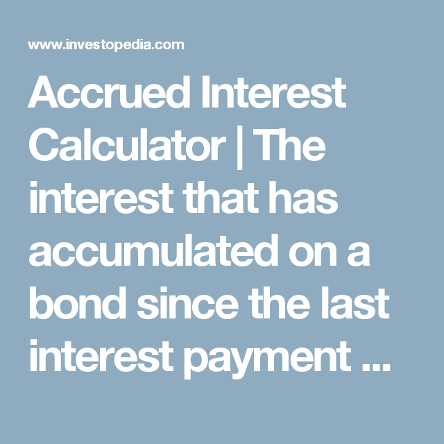 Accrued Interest Calculator  The Interest That Has Accumulated On