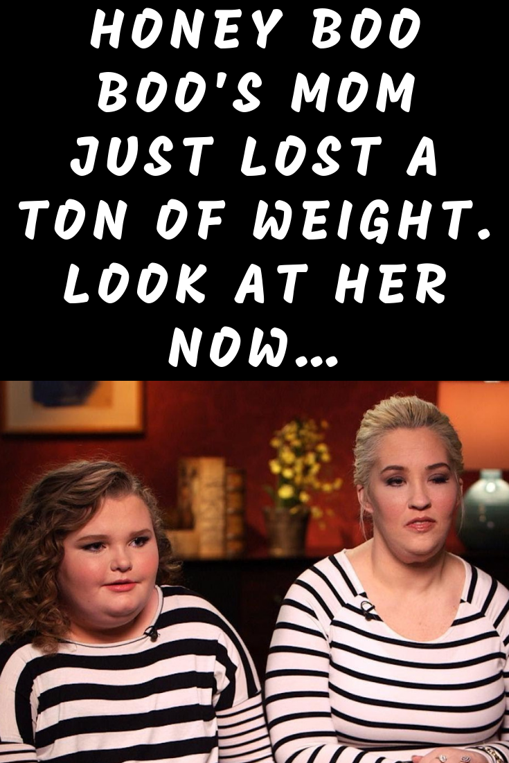 Honey Boo Boo S Mom Just Lost A Ton Of Weight Look At Her