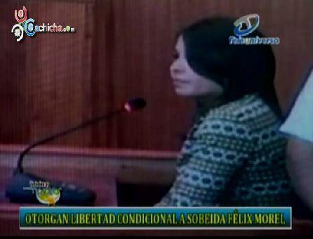 Otorgan Libertad Condicional A Sobeida Félix Morel #Video