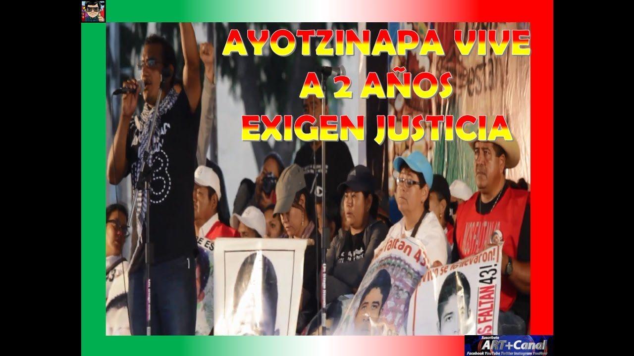 Ayotzinapa Vive 2 años de los 43 así se vivio