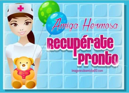 Mensajes Bonitos Para Una Amiga Enferma Chatu Perez Pinterest