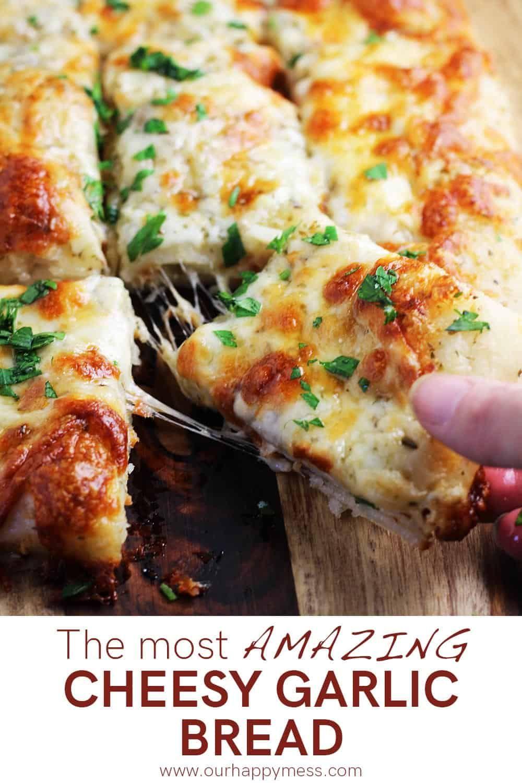 Cheesy Garlic Bread [The BEST Ever]