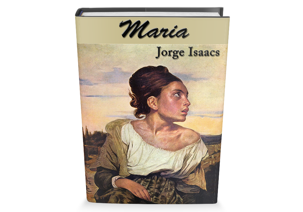 Maria de Jorge Isaacs Libro Gratis para descargar | Jorge Isaacs ...